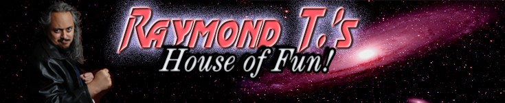 Raymond T.'s House of Fun!